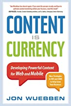 Content is Currency: Developing Powerful Content for Web and Mobile (English Edition)