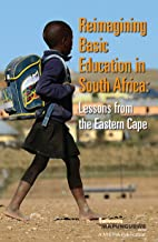 Reimagining Basic Education in South Africa: Lessons from the Eastern Cape (English Edition)