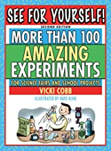 See for Yourself!: More Than 100 Amazing Experiments for Science Fairs and School Projects (English Edition)
