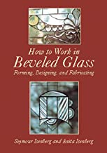 How to Work in Beveled Glass: Forming, Designing, and Fabricating (Dover Stained Glass Instruction) (English Edition)