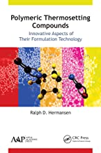 Polymeric Thermosetting Compounds: Innovative Aspects of Their Formulation Technology (English Edition)