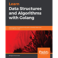 Learn Data Structures and Algorithms with Golang: Level up y…