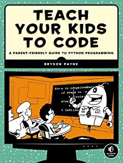 Teach Your Kids to Code: A Parent-Friendly Guide to Python Programming (English Edition)