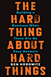 The Hard Thing About Hard Things: Building a Business When T…