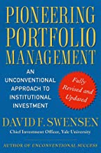 Pioneering Portfolio Management: An Unconventional Approach to Institutional Investment, Fully Revised and Updated (Englis...