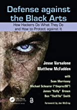 Defense against the Black Arts: How Hackers Do What They Do and How to Protect against It (English Edition)
