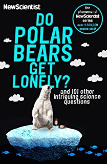 Do Polar Bears Get Lonely?: And 101 Other Intriguing Science Questions (Newscientist) (English Edition)