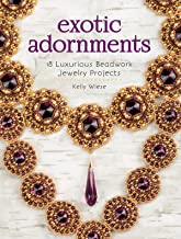 Exotic Adornments: 18 Luxurious Beadwork Jewelry Projects (English Edition)