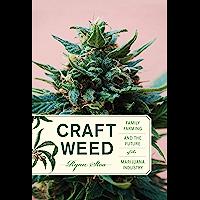 Craft Weed: Family Farming and the Future of the Marijuana I…