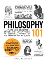 Philosophy 101: From Plato and Socrates to Ethics and Metaphysics, an Essential Primer on the History of Thought (Adams 10...