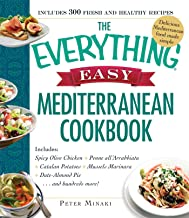 The Everything Easy Mediterranean Cookbook: Includes Spicy Olive Chicken, Penne all'Arrabbiata, Catalan Potatoes, Mussels ...