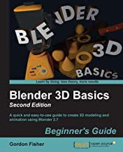 Blender 3D Basics Beginner's Guide Second Edition: This book will have you diving into the great features of Blender in no...