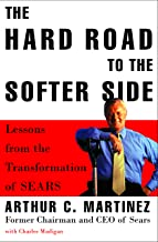 The Hard Road to the Softer Side: Lessons from the Transformation of Sears (English Edition)