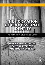 The Formation of Professional Identity: The Path from Student to Lawyer (English Edition)