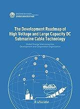 高电压大容量直流海缆技术发展路线图(英文版):The Development Roadmap of High Voltage and Large Capacity DC Submarine Cable Technology