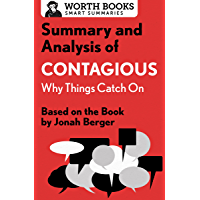 Summary and Analysis of Contagious: Why Things Catch On: Bas…