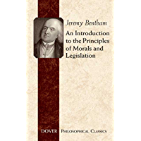 An Introduction to the Principles of Morals and Legislation…