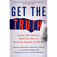 Get the Truth: Former CIA Officers Teach You How to Persuade…
