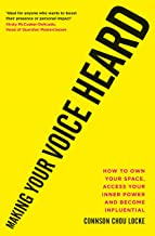 Making Your Voice Heard: How to own your space, access your inner power and become influential (English Edition)