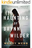 The Haunting of Brynn Wilder: A Novel (English Edition)