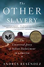 The Other Slavery: The Uncovered Story of Indian Enslavement in America (English Edition)