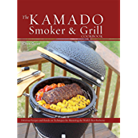 The Kamado Smoker and Grill Cookbook: Recipes and Techniques…