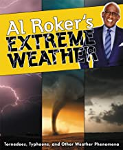 Al Roker's Extreme Weather: Tornadoes, Typhoons, and Other Weather Phenomena (English Edition)
