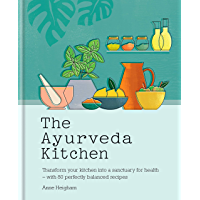 The Ayurveda Kitchen: Transform your kitchen into a sanctuar…