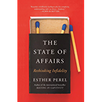 The State Of Affairs: Rethinking Infidelity - a book for any…