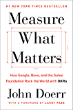 Measure What Matters: How Google, Bono, and the Gates Founda…