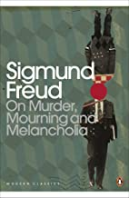 On Murder, Mourning and Melancholia (Penguin Modern Classics) (English Edition)
