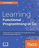 Learning Functional Programming in Go: Change the way you ap…