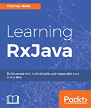 Learning RxJava: Reactive, Concurrent, and responsive applications (English Edition)