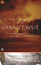 The Origins of the Urban Crisis: Race and Inequality in Postwar Detroit - Updated Edition (Princeton Studies in American P...