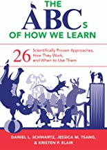 The ABCs of How We Learn: 26 Scientifically Proven Approaches, How They Work, and When to Use Them (English Edition)