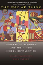 The Way We Think: Conceptual Blending And The Mind's Hidden Complexities (English Edition)