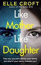 Like Mother, Like Daughter: A gripping and twisty psychological thriller exploring who your family really are (English Edi...