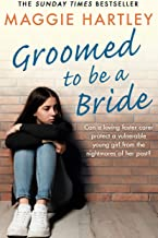Groomed to be a Bride (A Maggie Hartley Foster Carer Story) (English Edition)
