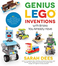 Genius LEGO Inventions with Bricks You Already Have: 40+ New Robots, Vehicles, Contraptions, Gadgets, Games and Other Fun ...