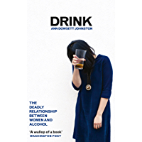 Drink: The Deadly Relationship Between Women and Alcohol (En…