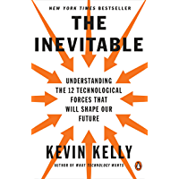 The Inevitable: Understanding the 12 Technological Forces Th…