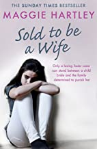 Sold To Be A Wife: Only a determined foster carer can stop a terrified girl from becoming a child bride (A Maggie Hartley ...