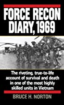 Force Recon Diary, 1969: The Riveting, True-to-Life Account of Survival and Death in One of the Most Highly Skilled Units ...