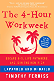 The 4-Hour Workweek, Expanded and Updated: Expanded and Upda…