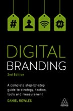 Digital Branding: A Complete Step-by-Step Guide to Strategy, Tactics, Tools and Measurement (English Edition)