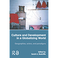 Culture and Development in a Globalizing World: Geographies…