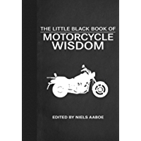 The Little Black Book of Motorcycle Wisdom (Little Red Books…