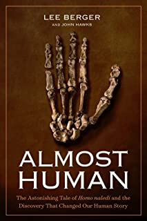 Almost Human: The Astonishing Tale of Homo Naledi and the Discovery That Changed Our Human Story (English Edition)