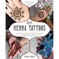 DIY Henna Tattoos: Learn Decorative Patterns, Draw Modern De…