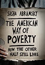 The American Way of Poverty: How the Other Half Still Lives (English Edition)